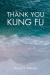 David V. Wenzel: Thank You Kung Fu