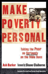 Ash Barker: Make Poverty Personal: Taking the Poor as Seriously as the Bible Does (emersion: Emergent Village resources for communities of faith)