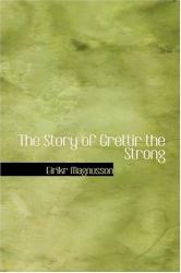 Eirikr Magnusson: The Story of Grettir the Strong