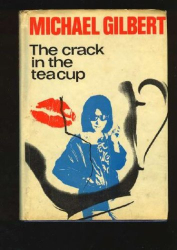 Michael Gilbert: The Crack in the Teacup
