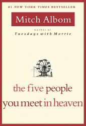 Mitch Albom: FIVE PEOPLE YOU MEET IN HEAVEN, THE