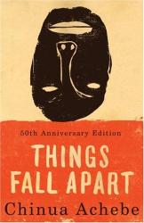 Chinua Achebe: Things Fall Apart: A Novel