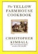 Christopher Kimball: The Yellow Farmhouse Cookbook