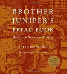 Br. Peter Reinhart: Brother Juniper's Bread Book