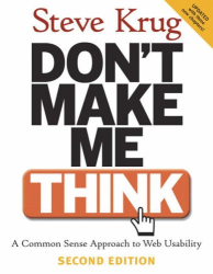 Steve Krug: Don't Make Me Think: A Common Sense Approach to Web Usability, 2nd Edition