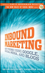 Brian Halligan: Inbound Marketing: Get Found Using Google, Social Media, and Blogs (The New Rules of Social Media)