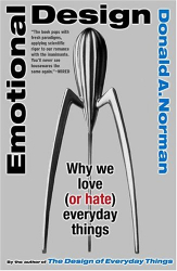 Donald A. Norman: Emotional Design: Why We Love (or Hate) Everyday Things