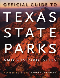 Laurence Parent: Official Guide to Texas State Parks and Historic Sites: Revised Edition