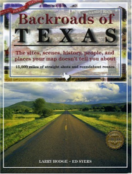 Ed Syers: Backroads of Texas, 4th Edition: The sites, scenes, history, people, and places your map doesn't tell you about