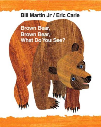 Bill Martin Jr.: Brown Bear, Brown Bear, What Do You See?: 40th Anniversary Edition