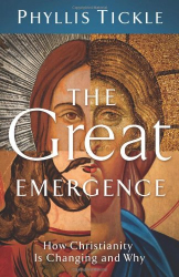 Phyllis Tickle: The Great Emergence: How Christianity Is Changing and Why (emersion: Emergent Village resources for communities of faith)
