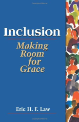 Eric H. F. Law: Inclusion: Making Room for Grace