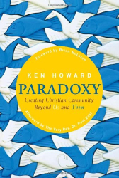 Ken Howard: Paradoxy: Creating Christian Community beyond Us and Them