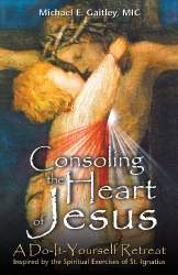 Michael E. Gaitley: Consoling the Heart of Jesus