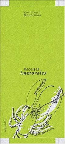 Manuel Vazquez Montalban: Recettes immorales