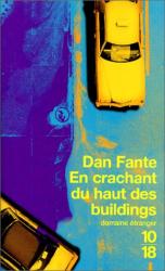 Dan Fante: En crachant du haut des buildings