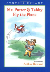 Cynthia Rylant: Mr. Putter & Tabby Fly the Plane