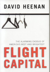 David Heenan: Flight Capital: The Alarming Exodus of America's Best and Brightest