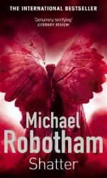 Michael Robotham: Shatter