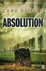 Caro Ramsay: Absolution