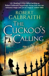 Robert Galbraith: The Cuckoo's Calling (Cormoran Strike)