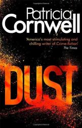 Patricia Cornwell: Dust (Scarpetta Novels)