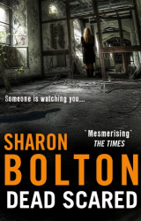 Sharon Bolton: Dead Scared: Lacey Flint Series, Book 2