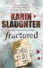 Karin Slaughter: Fractured