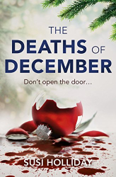Susi Holliday: The Deaths of December: A cracking Christmas crime thriller