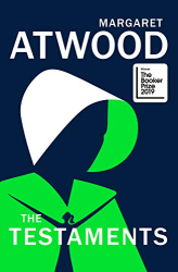 Margaret Atwood: The Testaments: WINNER OF THE BOOKER PRIZE 2019