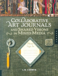 LK Ludwig: Collaborative Art Journals and Shared Visions in Mixed Media
