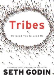 Seth Godin: Tribes: We Need You to Lead Us