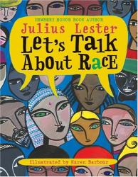 Julius Lester: Let's Talk About Race
