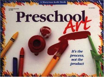 MaryAnn Kohl: Preschool Art: It's the Process, Not the Product