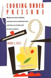 Lorna J. Sass: Cooking under Pressure