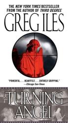 Greg Iles: Turning Angel: A Novel