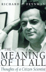 Richard Phillips Feynman: The Meaning of It All: Thoughts of a Citizen Scientist (Helix Books)