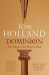 Tom Holland: Dominion: The Making of the Western Mind