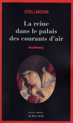 Stieg Larsson: Millenium, Tome 3 : La reine dans le palais des courants d'air