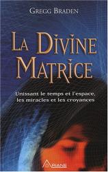 Gregg Braden: La Divine Matrice