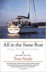 Tom Neale: All in the Same Boat : Living Aboard and Cruising
