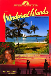 Chris Doyle: 2009-2010 Sailors Guide to the Windward Islands: Martinique to Grenada