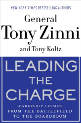 Tony Zinni: Leading the Charge: Leadership Lessons from the Battlefield to the Boardroom