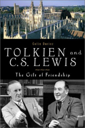 Colin Duriez: Tolkien and C.S. Lewis: The Gift of Friendship