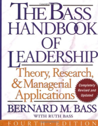 Bernard M. Bass: The Bass Handbook of Leadership: Theory, Research, and Managerial Applications