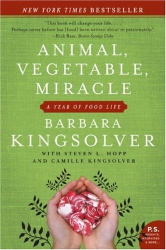 Barbara Kingsolver: Animal, Vegetable, Miracle: A Year of Food Life (P.S.)