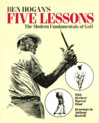 Ben Hogan: Ben Hogan's Five Lessons: The Modern Fundamentals of Golf