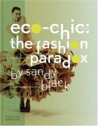Sandy Black: Eco-chic: The Fashion Paradox