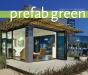 Michelle Kaufmann: PreFab Green