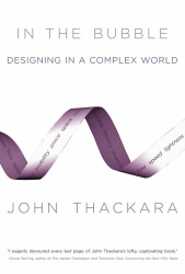 John Thackara: In the Bubble: Designing in a Complex World